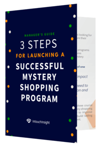 Manager's Guide: Three Steps for Launching a Successful Mystery Shopping Program